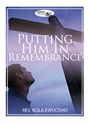 Picture of Putting Him in Remembrance (CD)