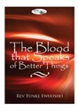Picture of The Blood that Speaks of Better Things (CD)