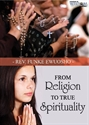 Picture of From Religion to True Spirituality (CD)