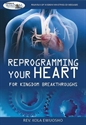 Picture of Reprogramming Your Heart For Kingdom Breakthroughs (CD)