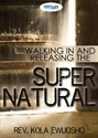 Picture of Walking In & Releasing The Supernatural (CD)