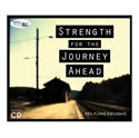 Picture of Strength for the Journey Ahead (CD)