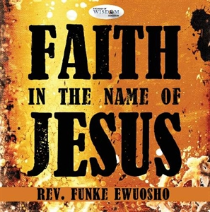 Picture of Faith In The Name Of Jesus