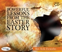 Picture of Powerful Lessons From The Easter Story (CD)