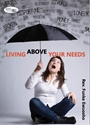 Picture of Living Above Your Needs (CD Series)