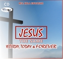 Picture of Jesus the Same Yesterday, Today and Forever (CD Series)
