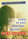 Picture of Living in and Operating Under Open Heavens (CD Series)