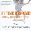 Picture of My Time Has Come - Satan Your Time is Up! (CD)