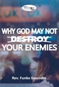 Picture of Why God May Not Destroy Your Enemies (CD Set)