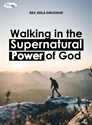 Picture of Walking in the Supernatural Power of God (CD Pack)