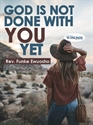 Picture of God is not Done with You Yet! (CD)